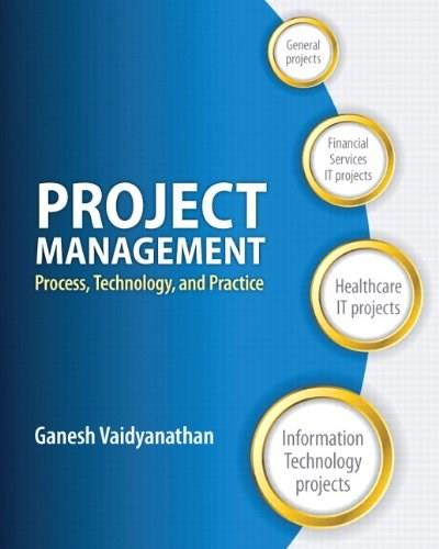 Project Management: Process, Technology and Practice, by Vaidyanathan 9780132807180