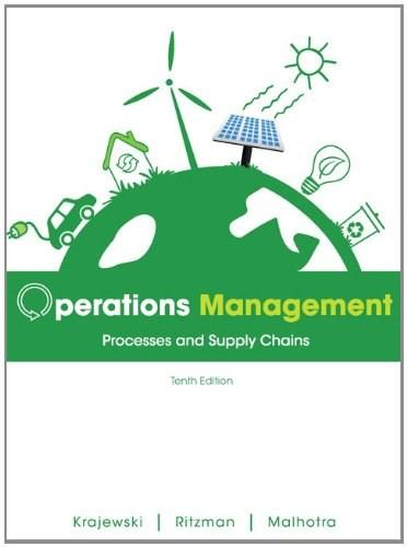 Operations Management: Processes and Supply Chains (10th Edition) 9780132807395