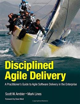 Disciplined Agile Delivery: A Practitioners Guide to Agile Software Delivery in the Enterprise, by Lines 9780132810135