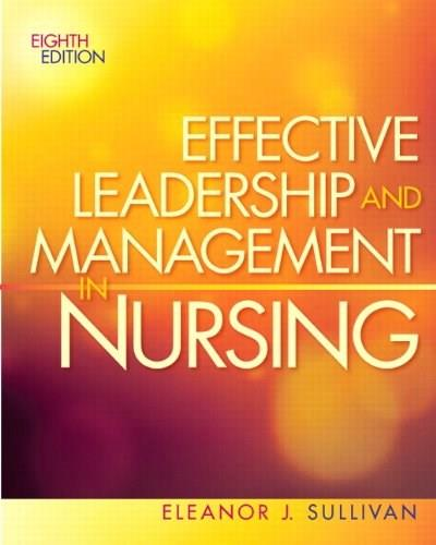 Effective Leadership and Management in Nursing (8th Edition) (Effective Leadership & Management in Nursing (Sull) 9780132814546