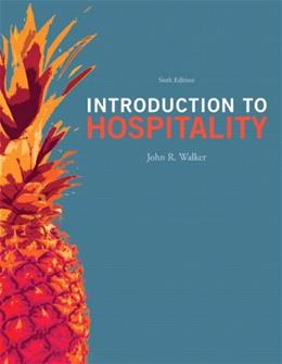 Introduction to Hospitality, by Walker, 6th Edition 9780132814652