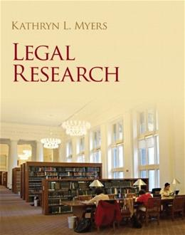 Legal Research, by Myers 9780132818377