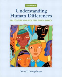 Understanding Human Differences: Multicultural Education for a Diverse America (4th Edition) (New 2013 Curriculum & Instruction Titles) 9780132824897