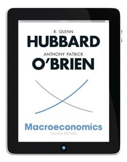 Macroeconomics, by Hubbard, 4th Edition 9780132832205