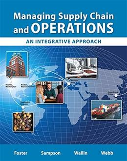 Managing Supply Chain and Operations: An Integrative Approach, by Foster 9780132832403