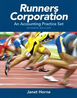 Runners Corporation: An Accounting Practice Set, by Horne, 7th Edition 7 w/CD 9780132835114