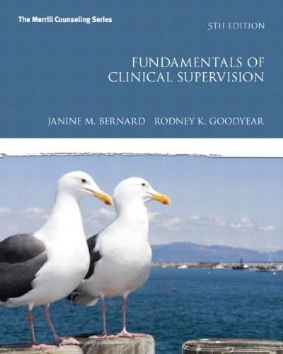 Fundamentals of Clinical Supervision, by Bernard, 5th Edition 9780132835626