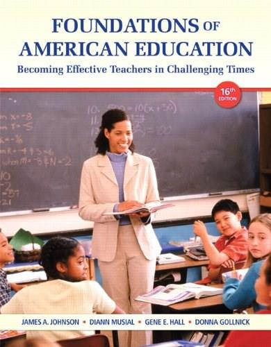 Foundations of American Education: Becoming Effective Teachers in Challenging Times (16th Edition) 9780132836722