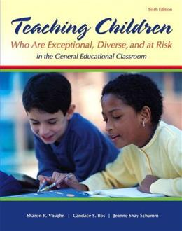 Teaching Students Who Are Exceptional, Diverse, and at Risk in the General Education Classroom 6 9780132836739