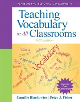 Teaching Vocabulary in All Classrooms, by Blachowicz, 5th Edition 9780132837781