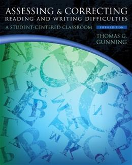 Assessing and Correcting Reading and Writing Difficulties: A Student-Centered Classroom (5th Edition) 9780132838108
