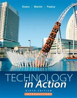 Technology In Action, by Evans, 9th Edition, Introductory 9780132838634