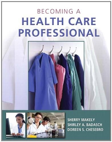 Becoming a Health Care Professional, by Makely BK w/DVD 9780132843232