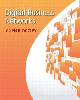 Digital Business Networks, by Dooley 9780132846912
