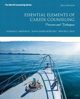 Essential Elements of Career Counseling: Processes and Techniques, by Amundson, 3rd Edition 9780132850643