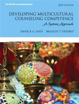 Developing Multicultural Counseling Competence: A Systems Approach (2nd Edition) (Erford) 9780132851022