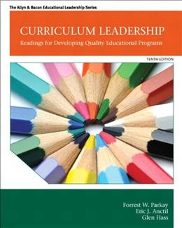 Curriculum Leadership: Readings for Developing Quality Educational Programs (10th Edition) (New 2013 Curriculum & Instruction Titles) 9780132852159
