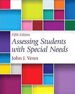 Assessing Students with Special Needs, by Venn, 5th Edition 9780132852364