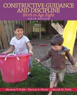 Constructive Guidance and Discipline: Birth to Age Eight (6th Edition) 9780132853323