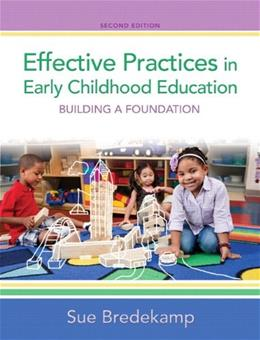 Effective Practices in Early Childhood Education: Building a Foundation (2nd Edition) 9780132853330
