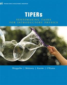 TIPERs: Sensemaking Tasks for Introductory Physics, by Hieggelke 9780132854580