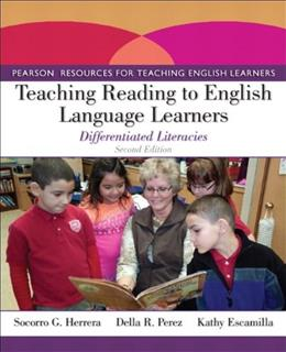 Teaching Reading to English Language Learners: Differentiated Literacies (2nd Edition) (Pearson Resources for Teaching English Learners) 9780132855198