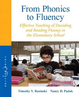 From Phonics to Fluency: Effective Teaching of Decoding and Reading Fluency in the Elementary School, by Rasinski, 3rd Edition 9780132855228
