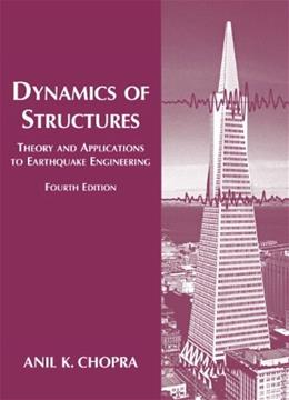 Dynamics of Structures (4th Edition) (Prentice-hall International Series in Civil Engineering and Engineering Mechanics) 9780132858038