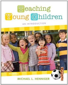 Teaching Young Children: An Introduction, by Henniger, 5th Edition 5 PKG 9780132862547