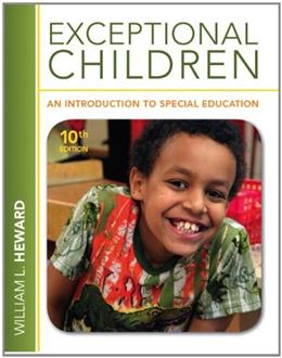 Exceptional Children: An Introduction to Special Education, by Heward, 10th Edition 10 PKG 9780132862561