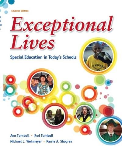 Exceptional Lives: Special Education in Todays Schools, by Turnbull, 7th Edition 7 PKG 9780132862585