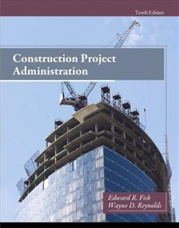Construction Project Administration (10th Edition) 9780132866736