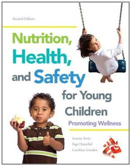 Nutrition, Health and Safety for Young Children: Promoting Wellness (2nd Edition) 9780132869799