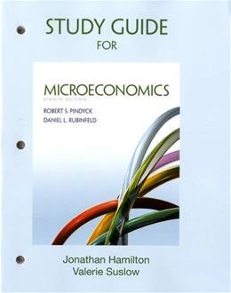 Microeconomics, by Pindyck, 8th Edition, Study Guide 9780132870498