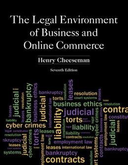 The Legal Environment of Business and Online Commerce (7th Edition) 9780132870887