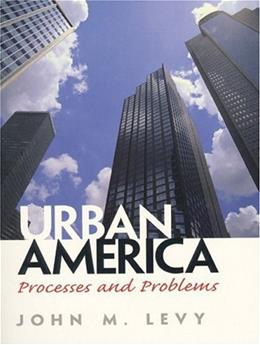 Urban America: Processes and Problems, by Levy 9780132871112