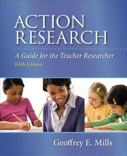 Action Research: A Guide for the Teacher Researcher, by Mills, 5th Edition 9780132887762