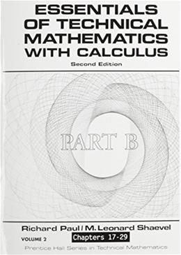 Essentials of Technical Mathematics With Calculus, by Paul, 2nd Edition 9780132890915