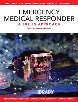 Emergency Medical Responder: A Skills Approach, by Limmer, 4th Canadian Edition 9780132892575