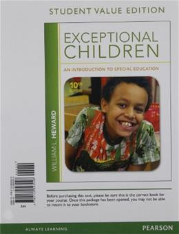 Exceptional Children: An Introduction to Special Education, by Heward, 10th Student Value Edition 9780132893046