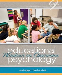 Educational Psychology: Windows on Classrooms, by Eggen, 9th Edition 9 PKG 9780132893572
