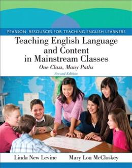 Teaching English Language and Content in Mainstream Classes: 1 Class, Many Paths, by Levine, 2nd Edition 2 PKG 9780132893664