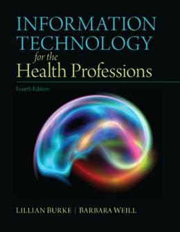 Information Technology for the Health Professions (4th Edition) 9780132897648