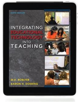 Integrating Educational Technology Into Teaching, by Roblyer, 6th Edition 6 PKG 9780132901024