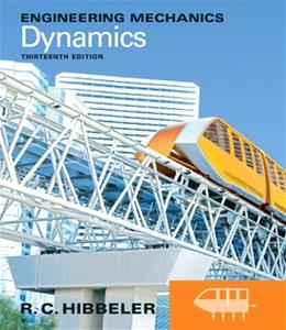 Engineering Mechanics: Dynamics (13th Edition) 9780132911276