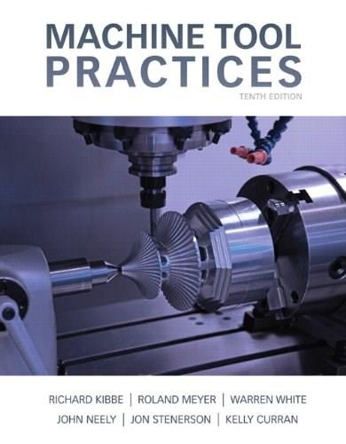 Machine Tool Practices (10th Edition) 9780132912655