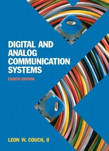 Digital and Analog Communication Systems, by Couch, 8th Edition 9780132915380