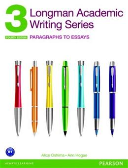 Longman Academic Writing Series 3: Paragraphs to Essays (4th Edition) 9780132915663