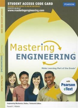 MasteringEngineering with Pearson eText for Engineering Mechanics: Statics, by Hibbeler, 13th Edition, ACCESS CODE ONLY 13 PKG 9780132915786