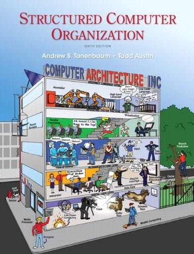 Structured Computer Organization (6th Edition) 9780132916523